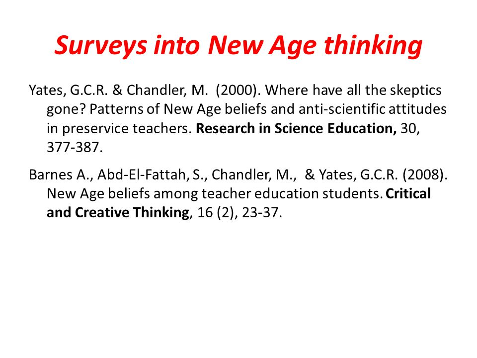 Surveys into New Age thinking Yates, G.C.R. & Chandler, M.