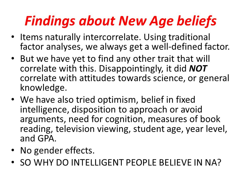 Findings about New Age beliefs Items naturally intercorrelate.