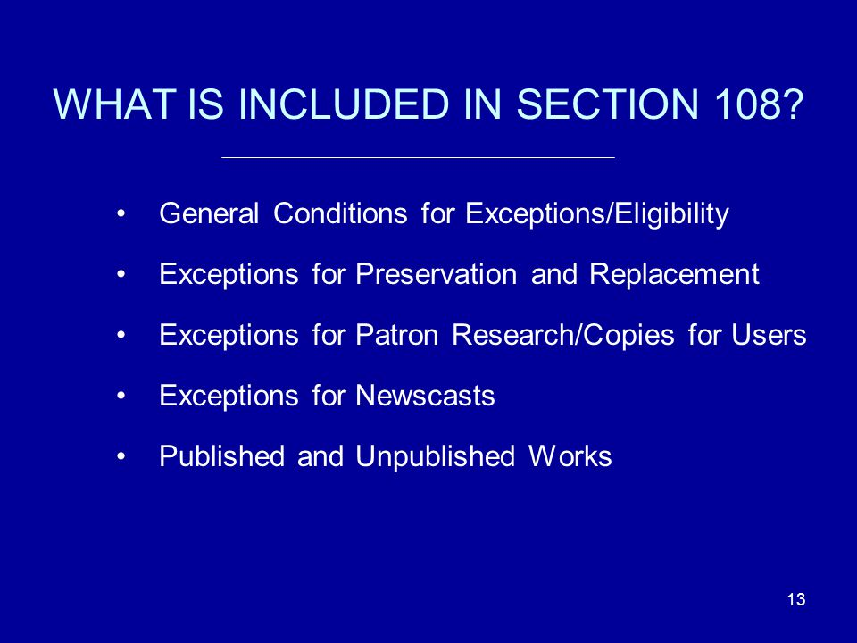 13 WHAT IS INCLUDED IN SECTION 108.