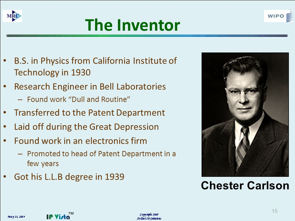 May 31, 2014 Copyright 2007 Xellect IP Solutions 15 The Inventor B.S.