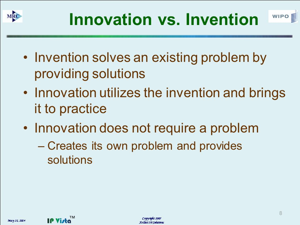 May 31, 2014 Copyright 2007 Xellect IP Solutions Innovation vs.