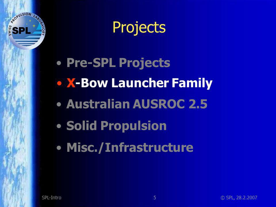 16SPL-Intro© SPL, 28.2.2007 AUSROC 2.5 LOX/Kerosene, 3o kN thrust, 6m tall.