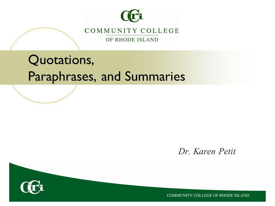 Quotations, Paraphrases, and Summaries Dr. Karen Petit