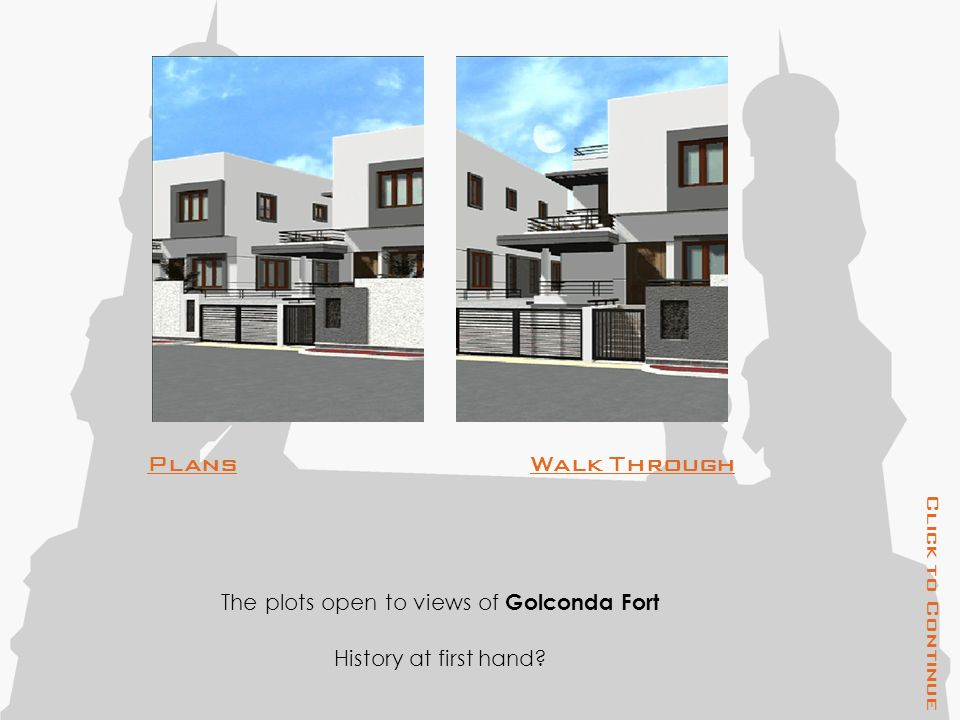 PlansWalk Through The plots open to views of Golconda Fort History at first hand Click to Continue