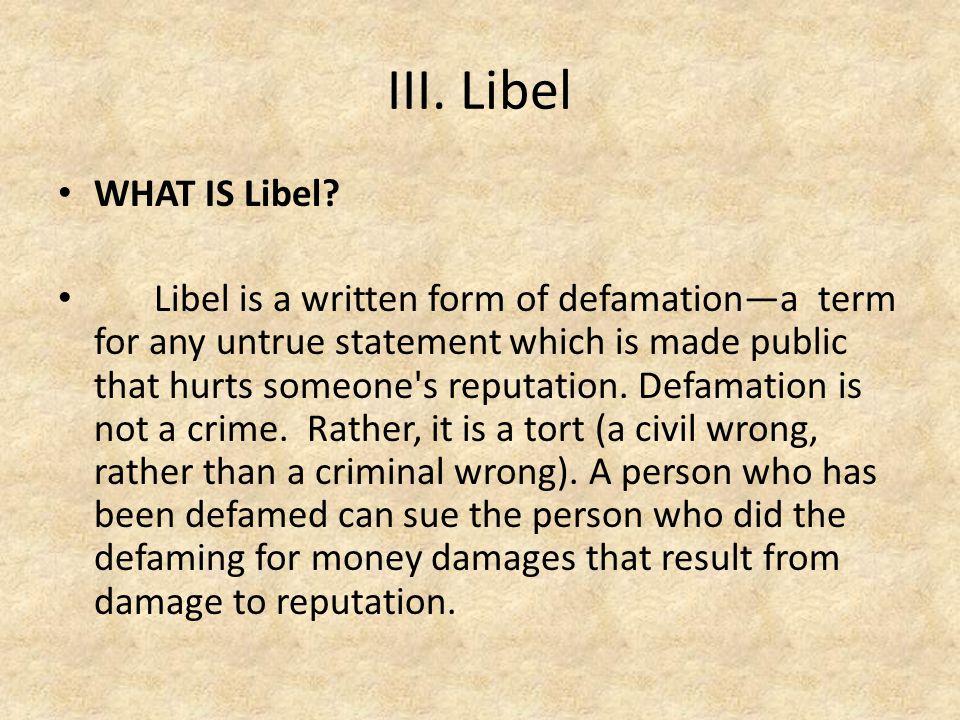 III. Libel WHAT IS Libel.