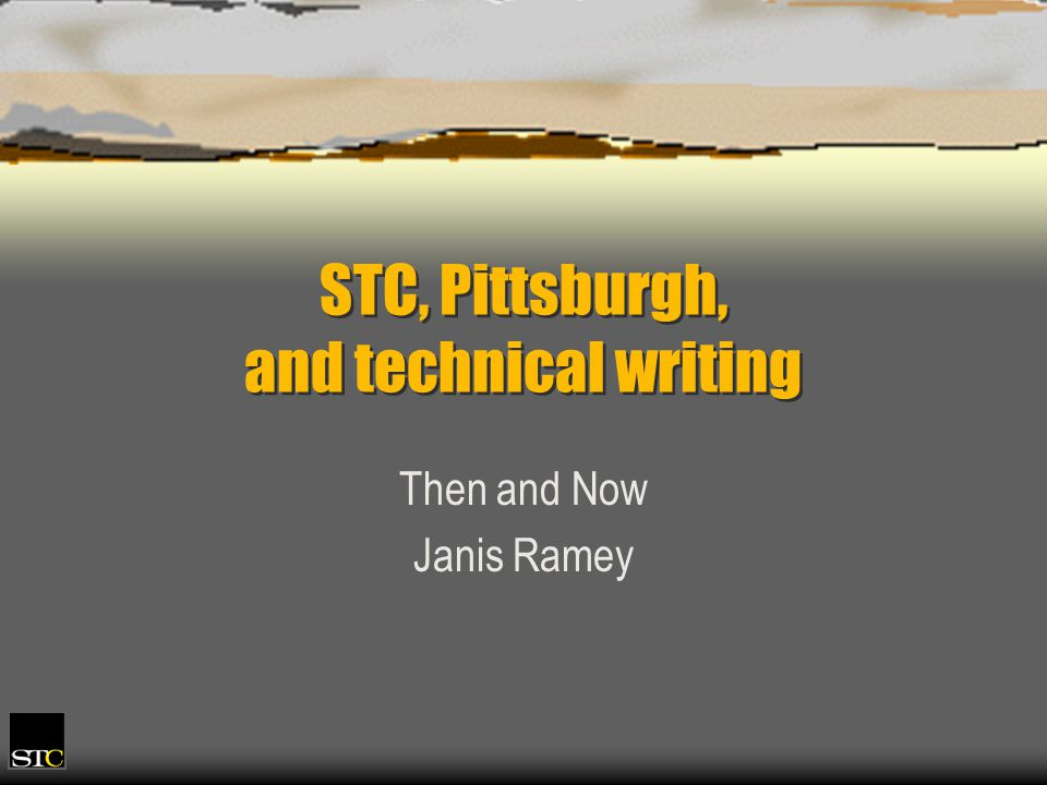 Technical writers have changed Skilled communicators Not subject matter experts Write about today s technologies Better prepared More willing to learn new technologies Much more tool oriented
