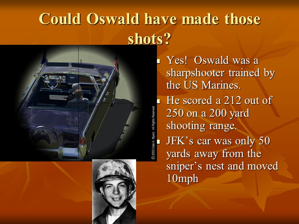 Stones JFK helped advance these falsehoods about the assassination: Oswald could not have shot JFK from the sixth floor in less than 6 seconds. Oswald
