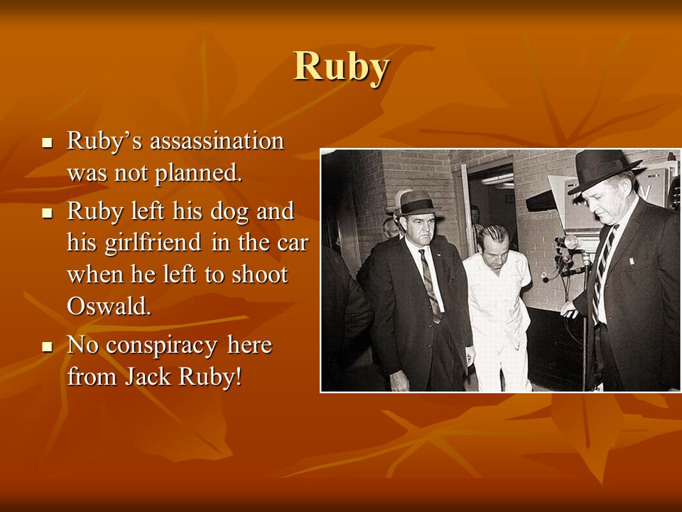 However... Jack Ruby knew gangsters but was not one. (He knew lots of cops too!) Jack Ruby knew gangsters but was not one. (He knew lots of cops too!)