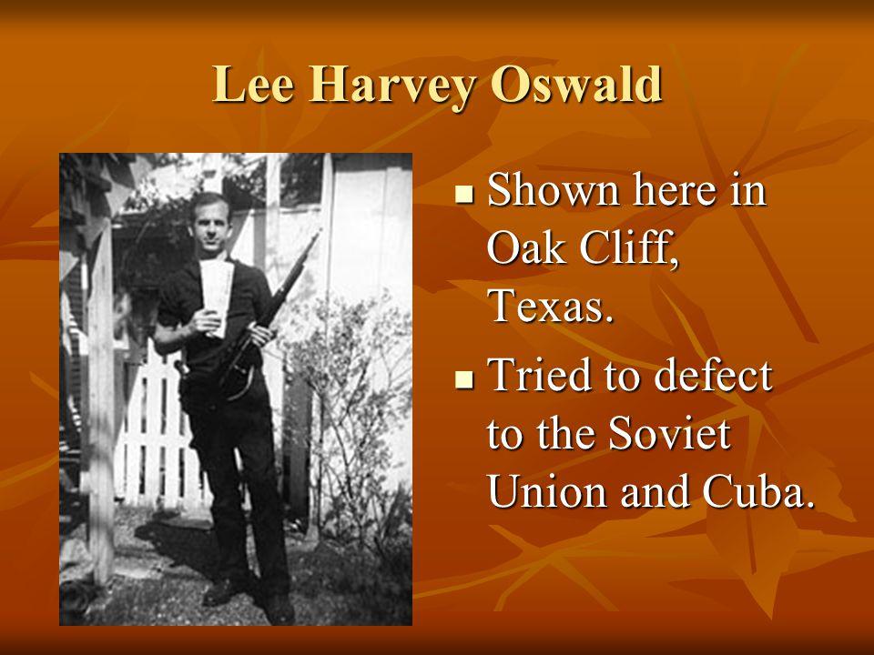 Lee Harvey Oswald Shown here in Oak Cliff, Texas.Shown here in Oak Cliff, Texas.