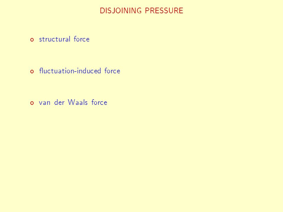 structural force fluctuation-induced force van der Waals force DISJOINING PRESSURE