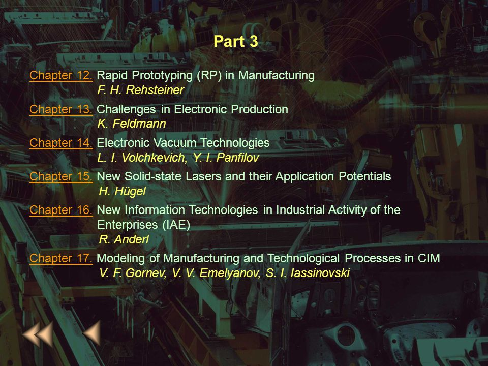 Chapter 6.Chapter 6. Fundamental Points of Mechanical Engineering A. M. Dalsci, A. S. Vasiliev Chapter 7.Chapter 7. High-speed Machining H. Schulz Cha