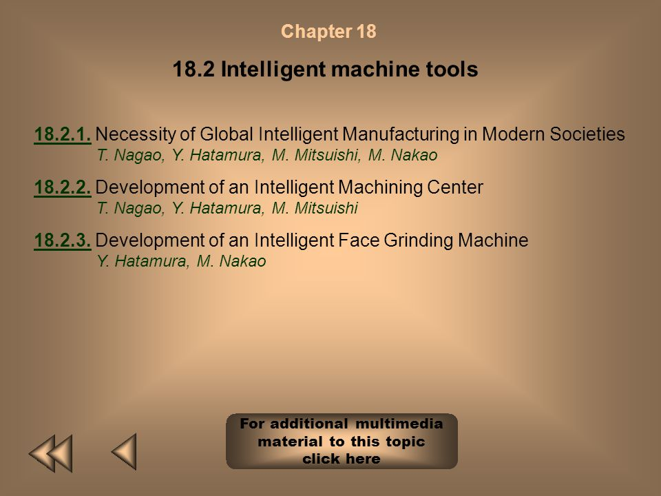 Chapter 18 New machine tools and systems 18.1.18.1. New Machine Tools for New Manufacturing Processes. M. Mandelli 18.2.18.2. Intelligent machine tool