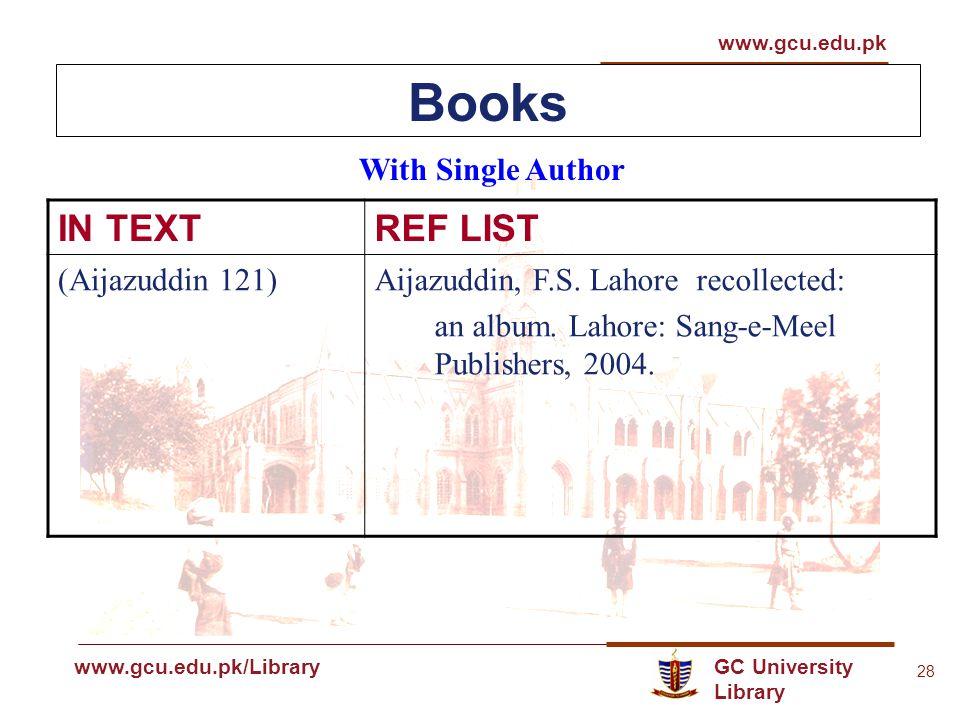 GC University Library www.gcu.edu.pk www.gcu.edu.pk/Library 28 Books With Single Author IN TEXTREF LIST (Aijazuddin 121)Aijazuddin, F.S.