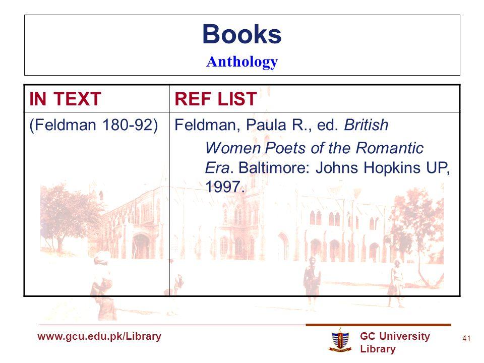 GC University Library www.gcu.edu.pk www.gcu.edu.pk/Library 41 Books Anthology IN TEXTREF LIST (Feldman 180-92)Feldman, Paula R., ed.