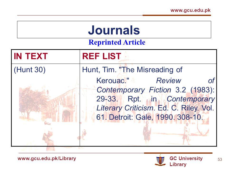 GC University Library www.gcu.edu.pk www.gcu.edu.pk/Library 53 Journals Reprinted Article IN TEXTREF LIST (Hunt 30)Hunt, Tim.