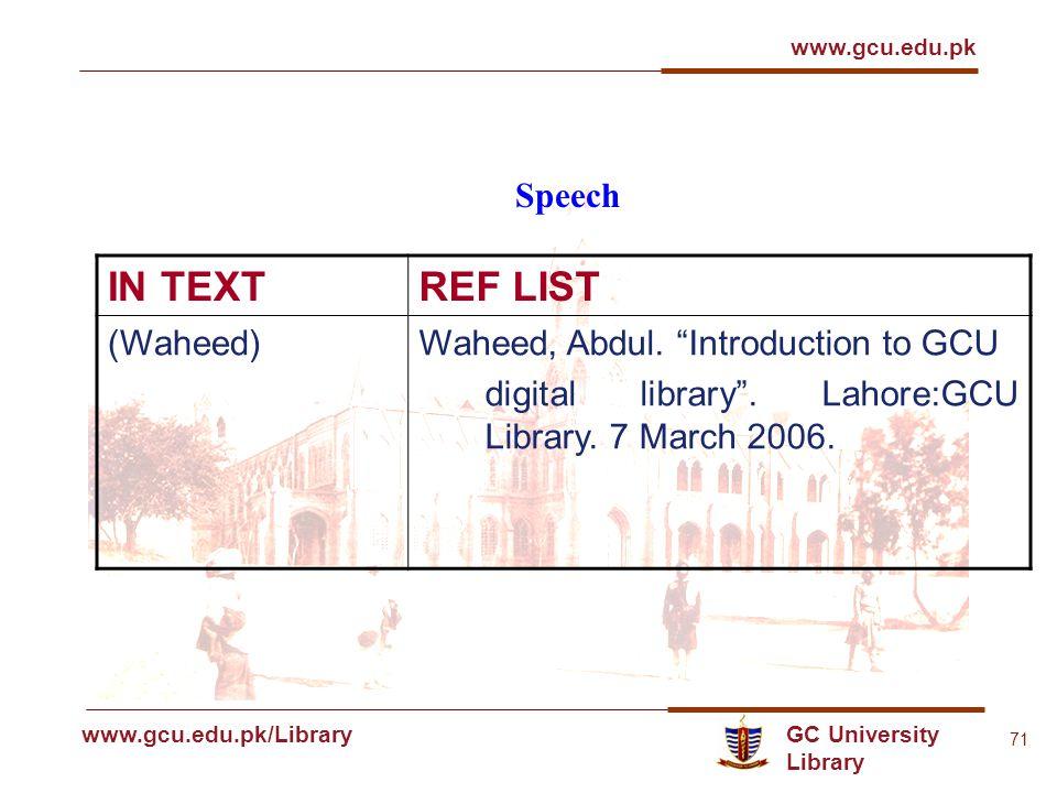 GC University Library www.gcu.edu.pk www.gcu.edu.pk/Library 71 Speech IN TEXTREF LIST (Waheed)Waheed, Abdul.