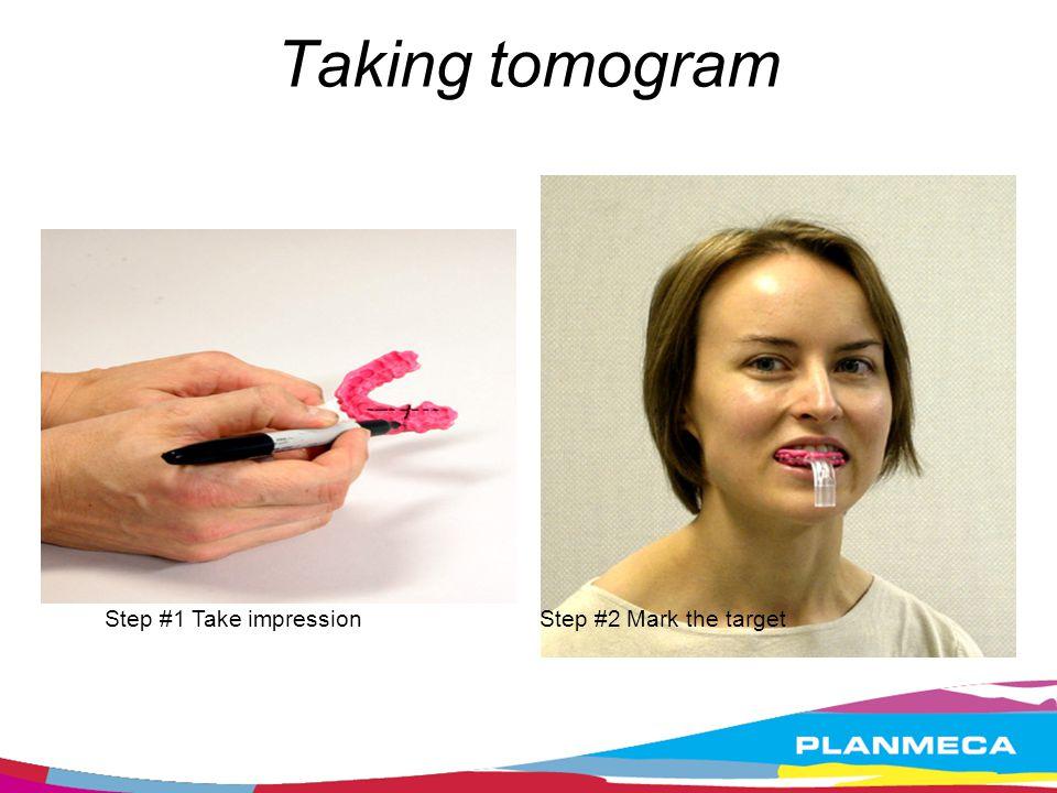 Taking tomogram Step #1 Take impressionStep #2 Mark the target