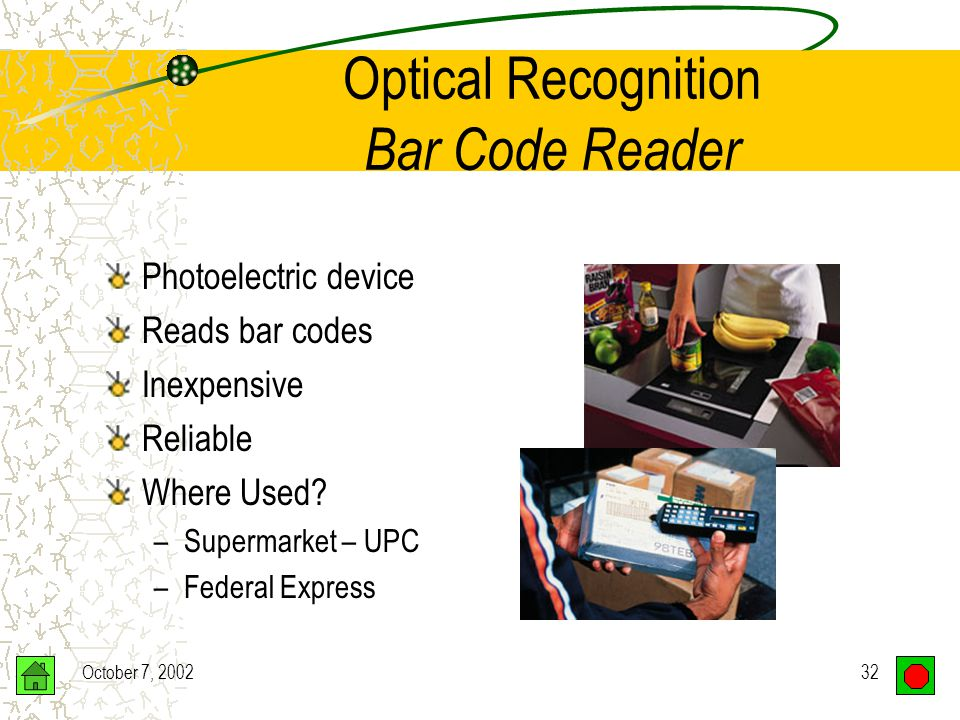 October 7, 200231 Optical Recognition Wand Reader Retail stores Libraries Hospitals Factories