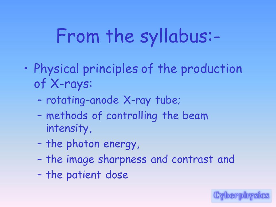 The X -Ray Tube: Heat Production The production of heat in the anode increases directly with increasing tube current.