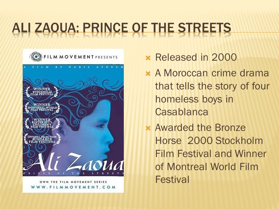 Released in 2000 A Moroccan crime drama that tells the story of four homeless boys in Casablanca Awarded the Bronze Horse 2000 Stockholm Film Festival