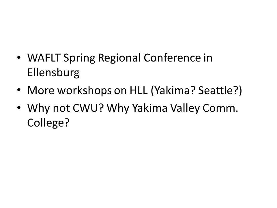 WAFLT Spring Regional Conference in Ellensburg More workshops on HLL (Yakima.