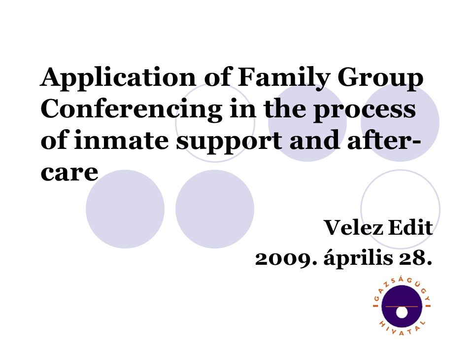 Application of Family Group Conferencing in the process of inmate support and after- care Velez Edit 2009.