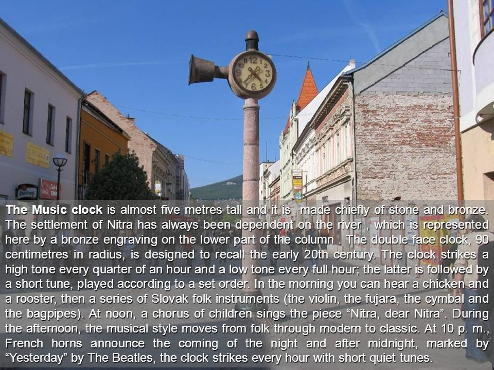 The Music clock is almost five metres tall and it is made chiefly of stone and bronze.