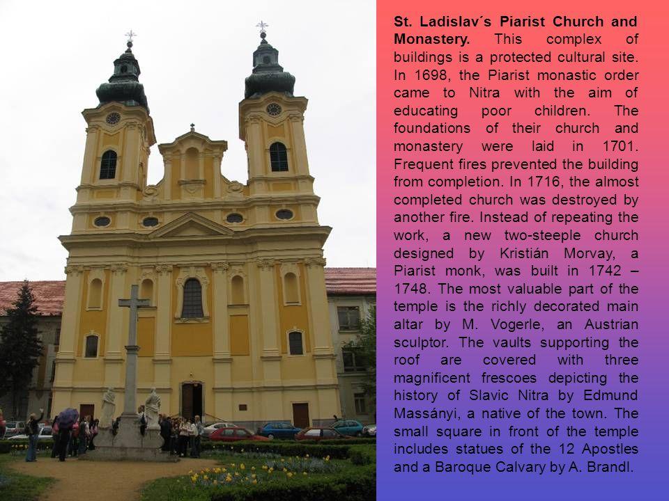 St. Ladislav´s Piarist Church and Monastery.