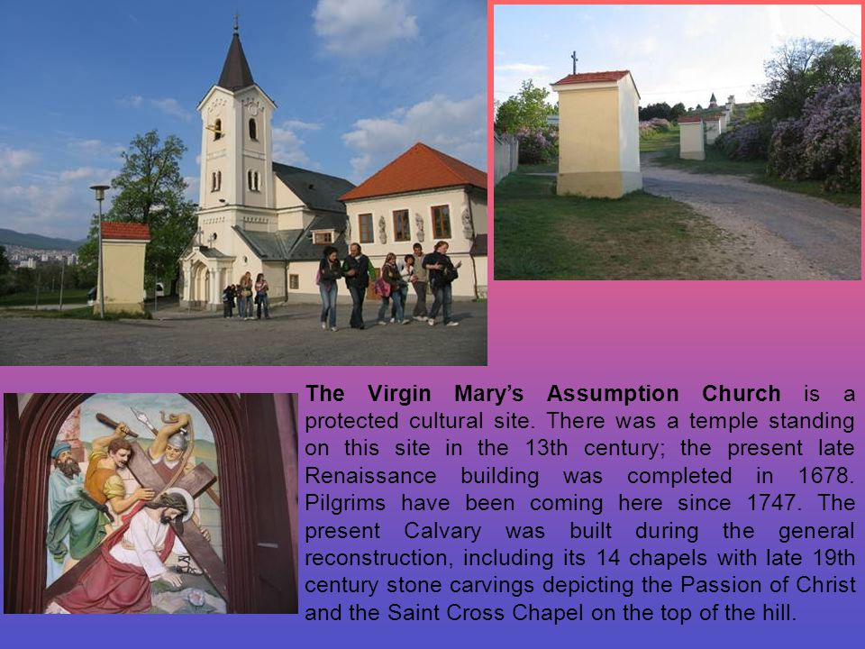 The Virgin Marys Assumption Church is a protected cultural site.