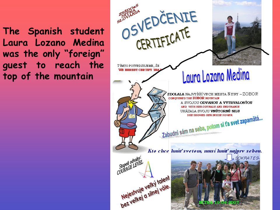 The Spanish student Laura Lozano Medina was the only foreign guest to reach the top of the mountain