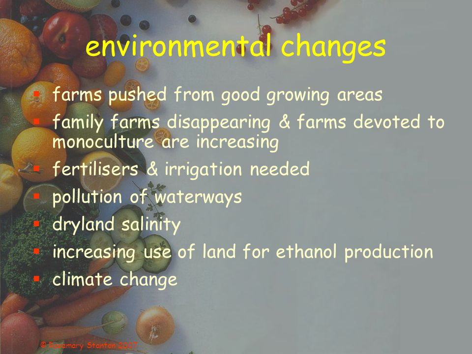 © Rosemary Stanton 2007 greenhouse gases changes in last 200 years carbon dioxide - up 30% –responsible for 70% of global warming –burning fossil fuels (coal, oil, gas) –land clearing www.greenhouse.gov.au/education/factsheets/what.html