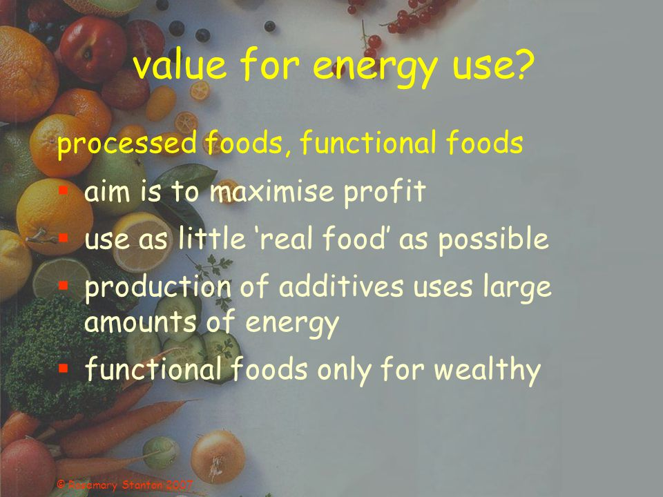 © Rosemary Stanton 2007 value for energy use.