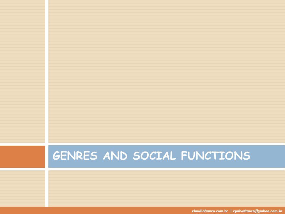 GENRES AND SOCIAL FUNCTIONS claudiofranco.com.br | cpaivafranco@yahoo.com.br