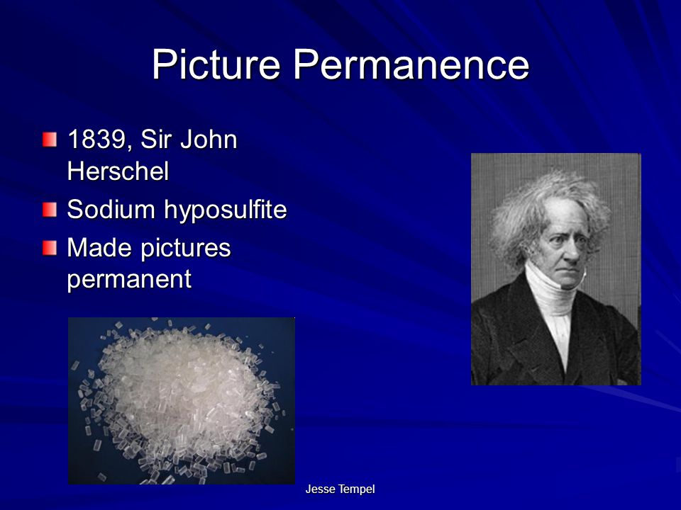 Jesse Tempel Picture Permanence 1839, Sir John Herschel Sodium hyposulfite Made pictures permanent