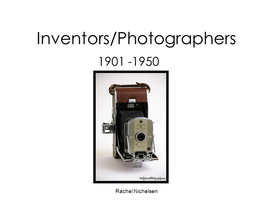 Rachel Nichelsen Inventors/Photographers 1901 -1950