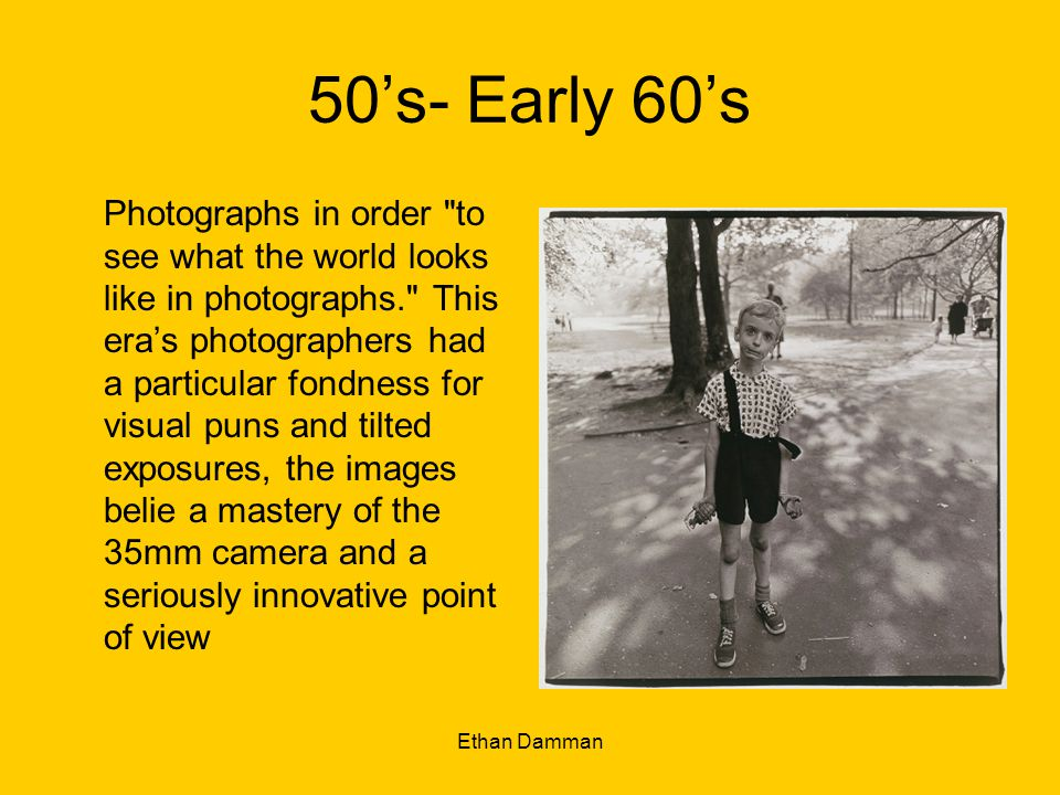 Ethan Damman 50s- Early 60s Photographs in order