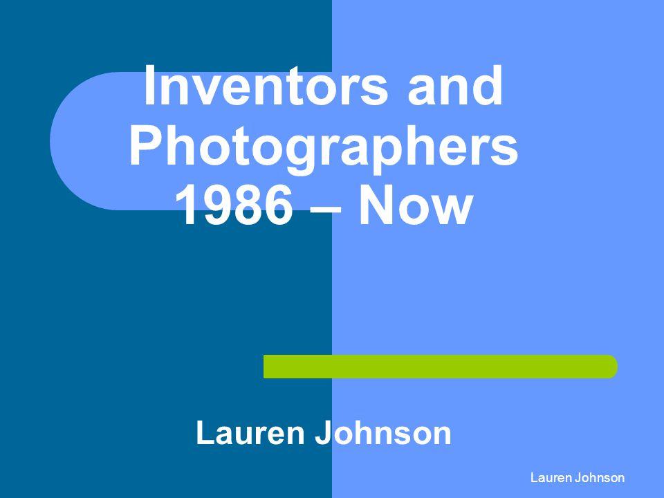 Lauren Johnson Inventors and Photographers 1986 – Now Lauren Johnson