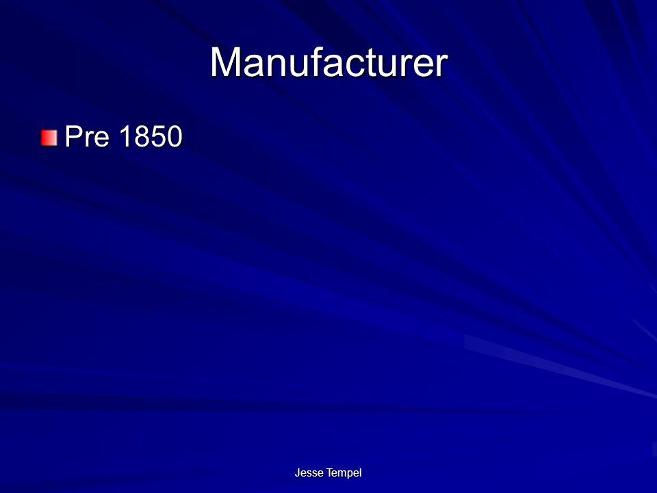 Jesse Tempel Manufacturer Pre 1850