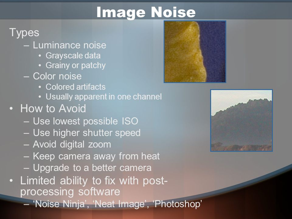 Camera Settings: ISO Speed Effectively, works the same way as film ISO speed –Ability to change on per shot basis Only parameter not changeable in RAW format Auto Setting on some digital cameras Higher settings can create noise –Similar to grain in film –Less of a problem with higher-end cameras