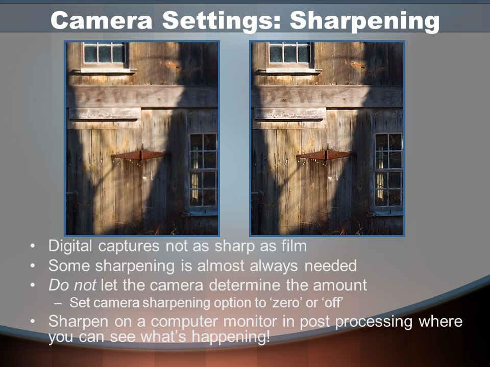 Image Noise Types –Luminance noise Grayscale data Grainy or patchy –Color noise Colored artifacts Usually apparent in one channel How to Avoid –Use lo