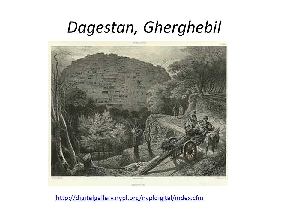 Dagestan, Gherghebil http://digitalgallery.nypl.org/nypldigital/index.cfm