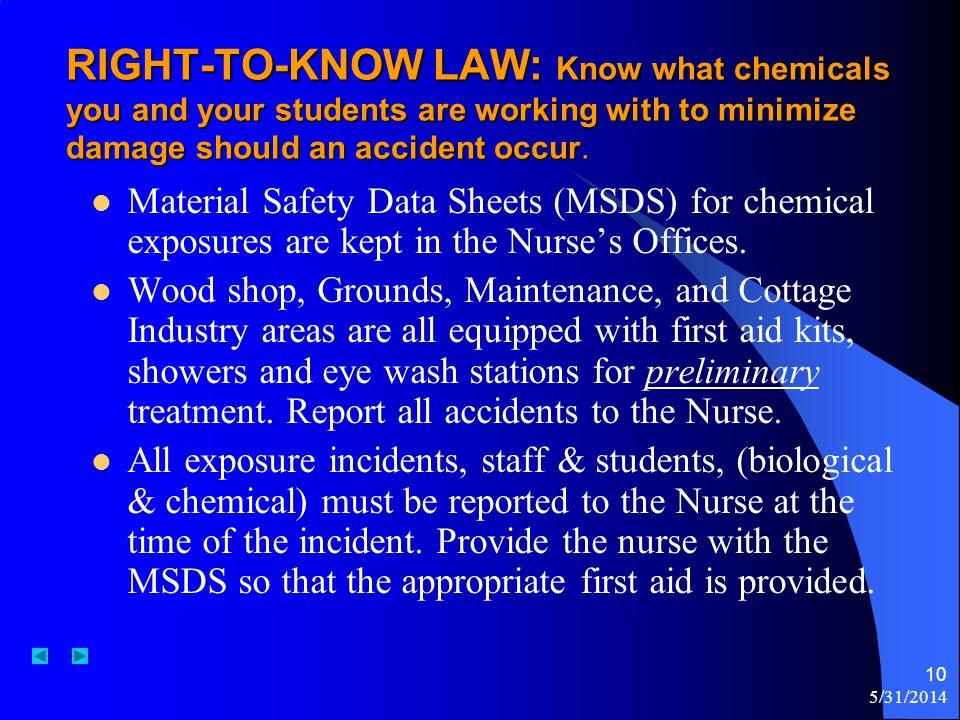 5/31/2014 10 RIGHT-TO-KNOW LAW: Know what chemicals you and your students are working with to minimize damage should an accident occur. Material Safet
