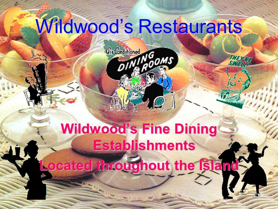 Wildwoods Restaurants Wildwoods Fine Dining Establishments Located throughout the Island