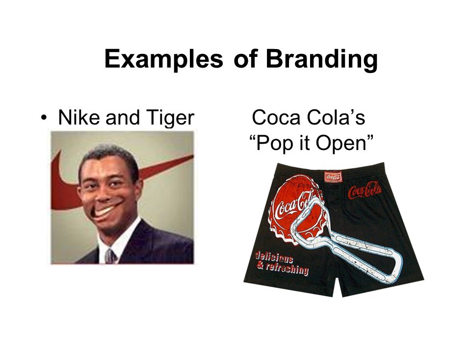 Examples of Branding Nike and Tiger Coca Colas Pop it Open boxers