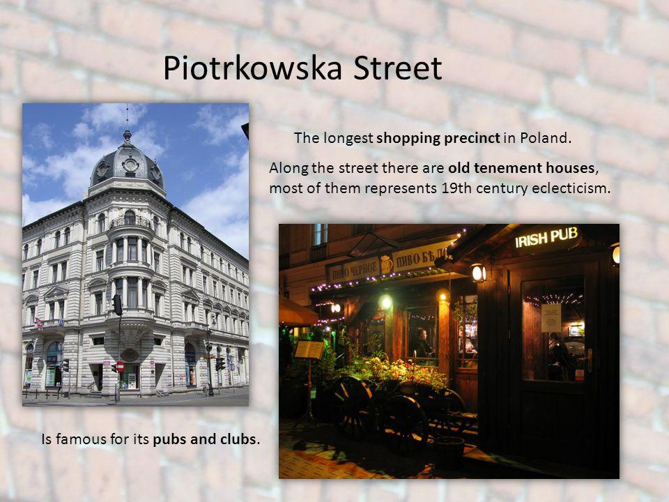 Piotrkowska Street The longest shopping precinct in Poland.