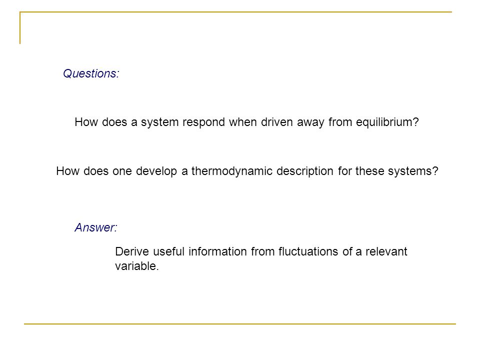 How does a system respond when driven away from equilibrium.