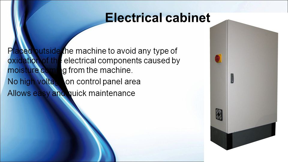 Electrical cabinet Placed outside the machine to avoid any type of oxidation of the electrical components caused by moisture coming from the machine.