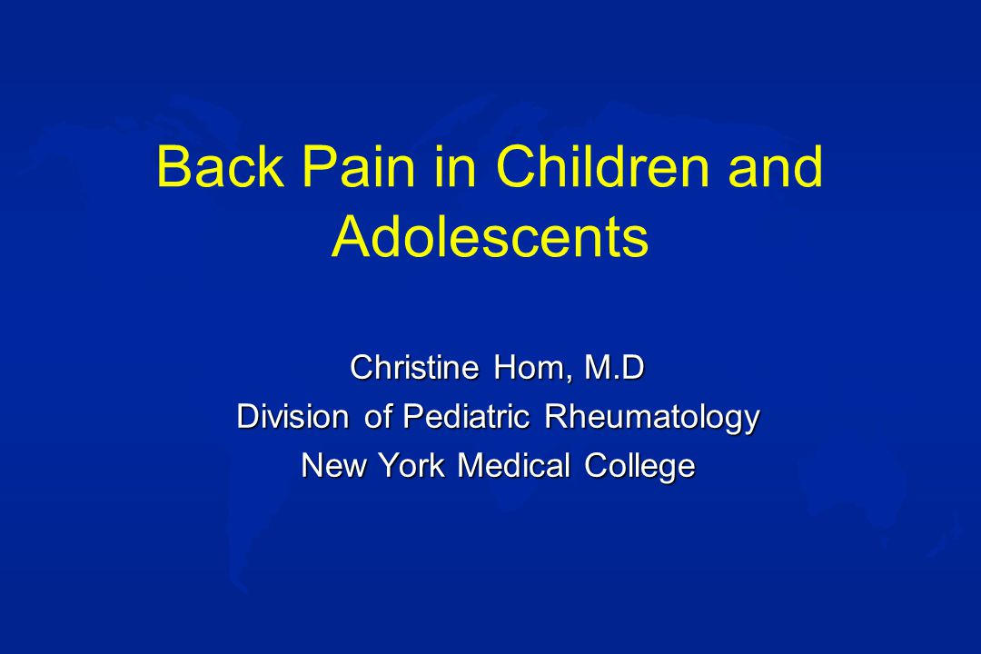 Back Pain u Back pain in children - abnormal until proven otherwise.