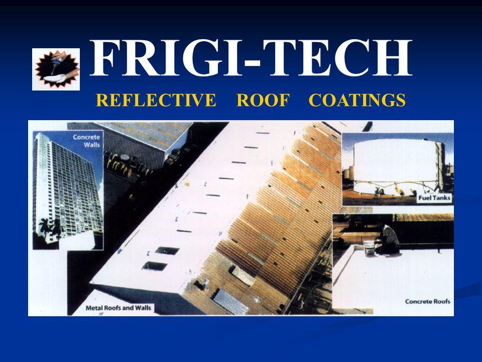 FRIGI-TECH REFLECTIVE ROOF COATINGS
