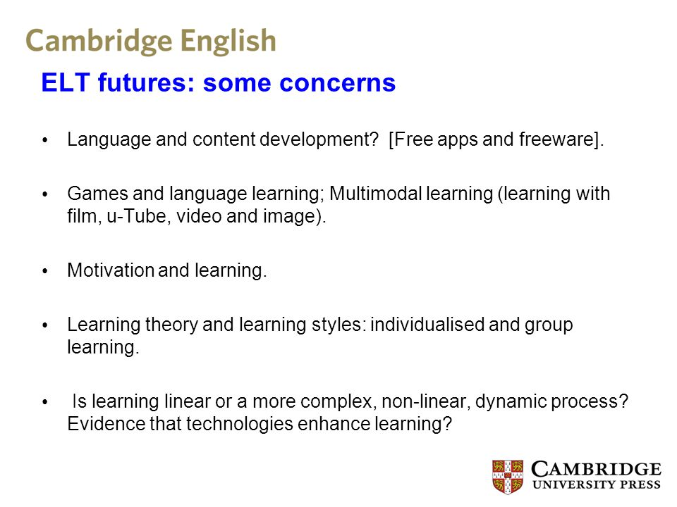 ELT futures: some concerns Language and content development.